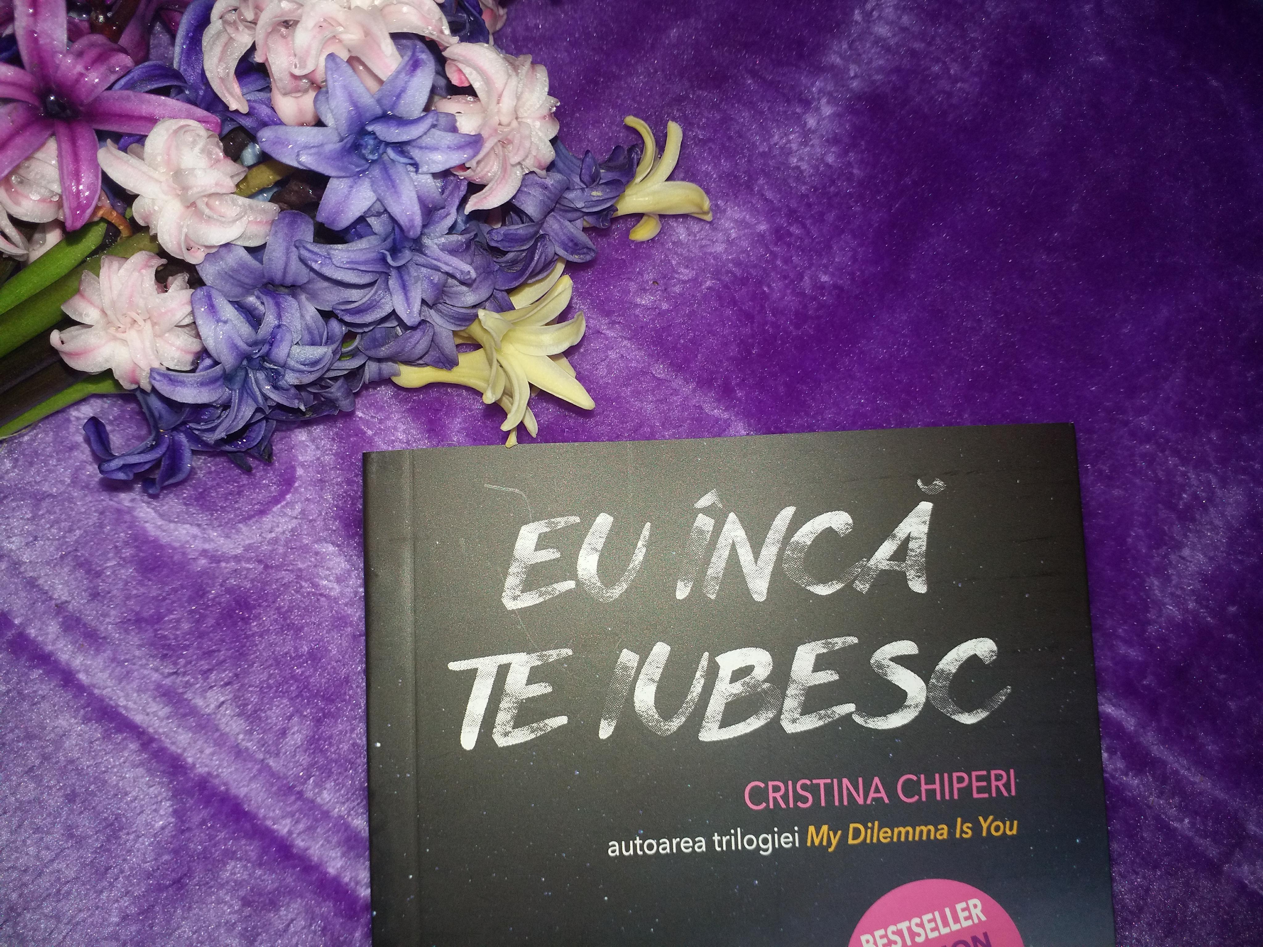 """Recenzie: """"Eu încă te iubesc"""" – Cristina Chiperi"""